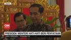 VIDEO - Presiden: Menteri Hati-Hati Beri Penyataan
