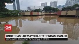 VIDEO: Underpass Kemayoran Terendam Banjir Setinggi 5 Meter