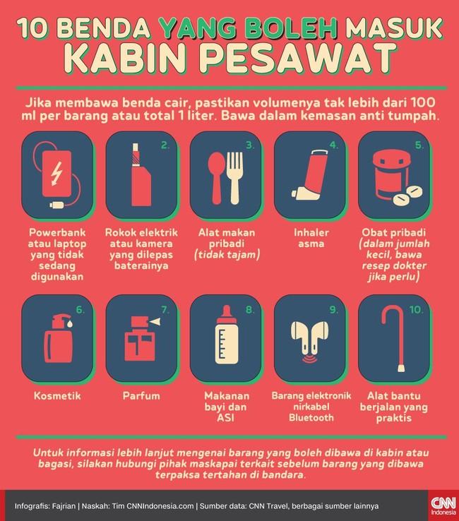 Berikut sepuluh jenis benda yang boleh dibawa masuk ke kabin pesawat. Informasi lebih lanjut hubungi maskapai terkait.