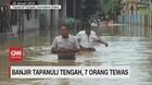 VIDEO: Banjir di Tapanuli Tengah, 7 Orang Tewas