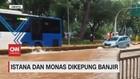 VIDEO: Istana dan Monas Dikepung Banjir