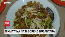 VIDEO: Nikmatnya Nasi Goreng Nusantara