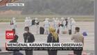 VIDEO: Mengenal Karantina dan Observasi