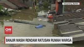 VIDEO: Banjir Masih Rendam Ratusan Rumah di Tangerang