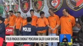 VIDEO: Polisi Ringkus Sindikat Pencurian Saldo Ilham Bintang