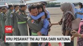 VIDEO: Kru Pesawat TNI AU Tiba dari Natuna