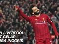 VIDEO: Liverpool Makin Dekat dengan Gelar Juara Liga Inggris