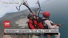 VIDEO: Menikmati Indahnya Teluk Palu dari Udara