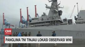 VIDEO: Panglima TNI Tinjau Lokasi Observasi WNI