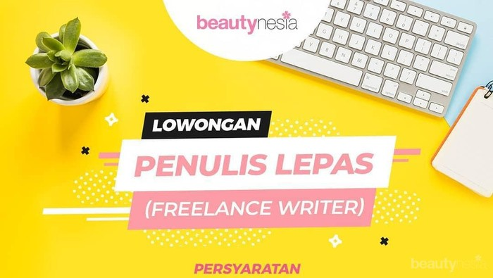 [FORUM] Beautynesia buka lowongan freelance, ada yang udah ngelamar?