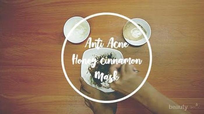 Atasi Jerawat di Wajah dengan DIY Honey Cinnamon Mask