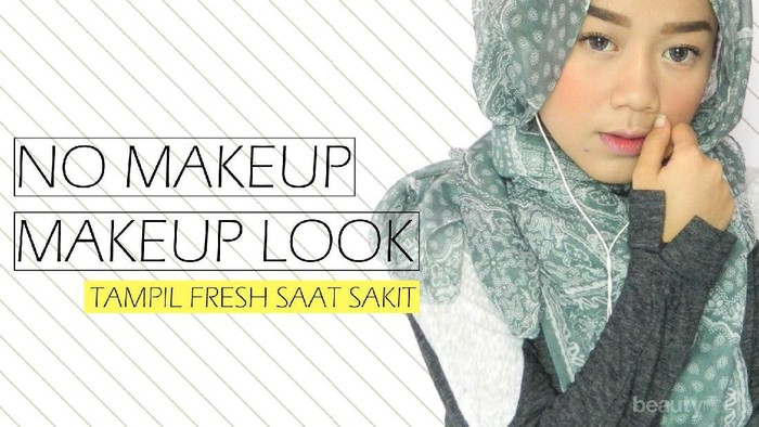 Tutorial No Makeup Look dari Beauty Blogger Cheryl Raissa