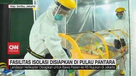 VIDEO: Fasilitas Isolasi Disiapkan di Pulau Pantara