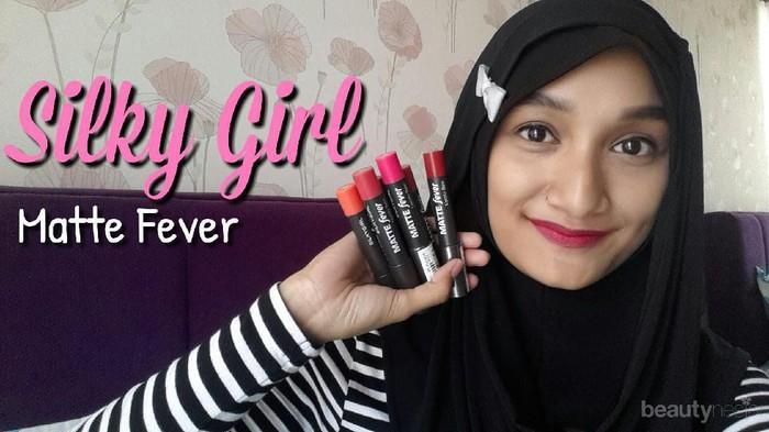 Silky Girl Matte Fever Lipcolor Balm, Lipstick Matte Tanpa Membuat Bibir Terasa Kering, Benarkah?