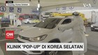 VIDEO: Klinik 'Pop Up' di Korea Selatan Untuk Cegah Corona