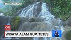 VIDEO: Wisata Alam Gua Tetes