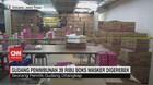 VIDEO: Gudang Penimbunan 39 Ribu Boks Masker Digerebek