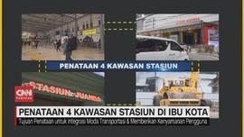 VIDEO: Menengok Penataan 4 Kawasan Stasiun di Ibu Kota