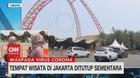 VIDEO: Tempat Wisata Jakarta Ditutup Sementara