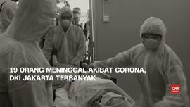VIDEO: 19 Orang Tewas Akibat Corona, Jakarta Terbanyak