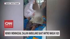 VIDEO: Nenek Meninggal dalam Ambulans Saat Antre IGD