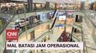 VIDEO: Mal Batasi Jam Operasional