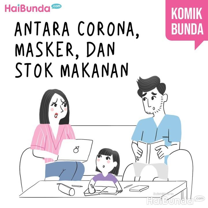 Mulai dari masker sampai stok makanan terkait virus corona dialami Bunda, Kakak, dan Ayah di komik ini.