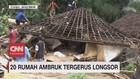 VIDEO: 20 Rumah Ambruk Tergerus Longsor