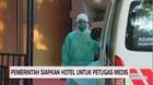 VIDEO: Pemerintah Siapkan Hotel Untuk Petugas Medis