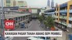 VIDEO: Kawasan Pasar Tanah Abang Sepi Pembeli