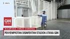VIDEO: Penyemprotan Disinfektan Stadion Utama GBK