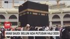 VIDEO: Arab Saudi: Belum Ada Putusan Haji 2020