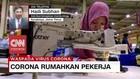 VIDEO: Corona Rumahkan Pekerja (3/3)