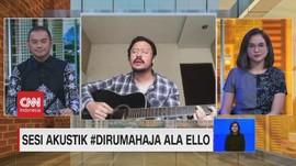 VIDEO: Sesi Akustik #DiRumahAja Ala Ello