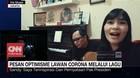 VIDEO: Pesan Optimisme Lawan Corona Melalui Lagu
