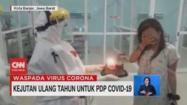 VIDEO: Kejutan Ulang Tahun untuk PDP Covid-19