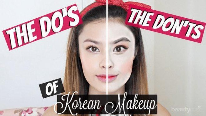 Do's and Don'ts: Makeup Dewy ala Wanita Korea