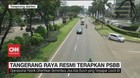 VIDEO: Tangerang Raya Resmi Terapkan PSBB