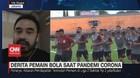 VIDEO: Derita Pemain Bola Saat Pandemi Corona