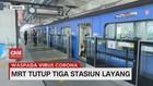 VIDEO: MRT Tutup Tiga Stasiun Layang