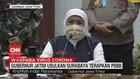 VIDEO: Gubernur Jatim Usulkan Surabaya Terapkan PSBB
