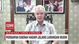 VIDEO: Ganjar Sambut Baik Larangan Mudik Jokowi