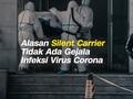 VIDEO: Alasan Silent Carrier Tidak Memiliki Gejala Corona