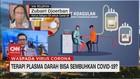 VIDEO: Keefektifan Terapi Plasma Darah Obati Pasien Corona