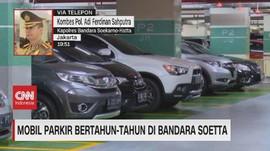 VIDEO: Mobil Parkir Bertahun-tahun di Bandara Soetta