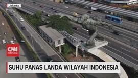VIDEO: Suhu Panas Landa Wilayah Indonesia