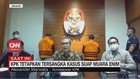 VIDEO: KPK Tetapkan Tersangka Kasus Suap Muara Enim