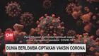 VIDEO: Dunia Berlomba Ciptakan Vaksin Corona
