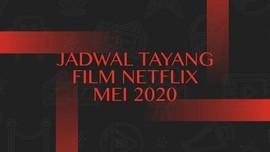 INFOGRAFIS: Jadwal Tayang Film Netflix Mei 2020