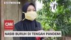 VIDEO: Nasib Buruh di Tengah Pandemi